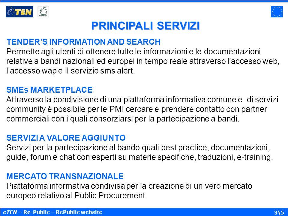 3\5 PRINCIPALI SERVIZI TENDERS INFORMATION AND SEARCH Permette agli utenti di ottenere tutte le informazioni e le documentazioni relative a bandi nazi