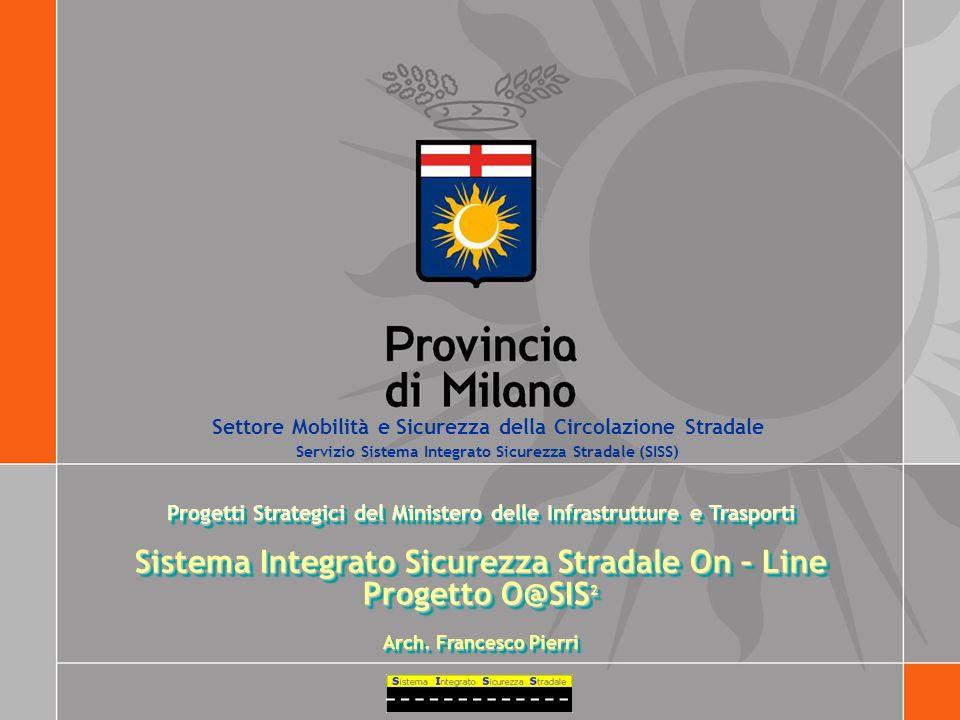 Progetti Strategici del Ministero delle Infrastrutture e Trasporti Sistema Integrato Sicurezza Stradale On – Line Progetto O@SIS 2 Arch. Francesco Pie