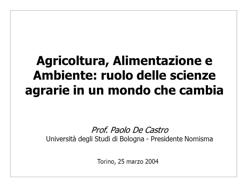 Agricoltura, Alimentazione e Ambiente: ruolo delle scienze agrarie in un mondo che cambia Prof.