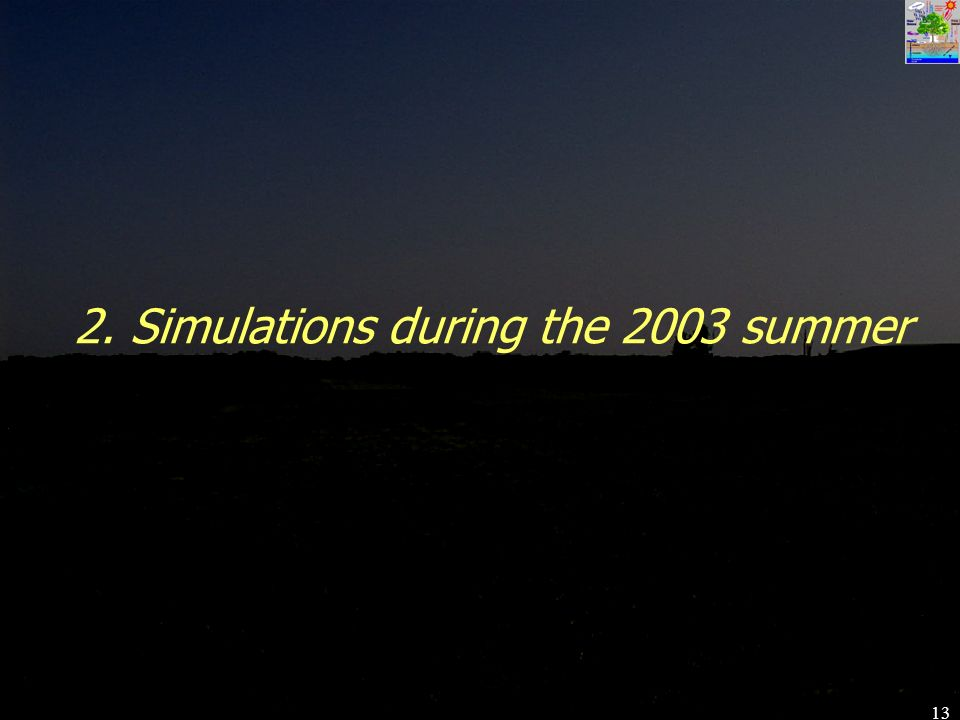 13 2. Simulations during the 2003 summer