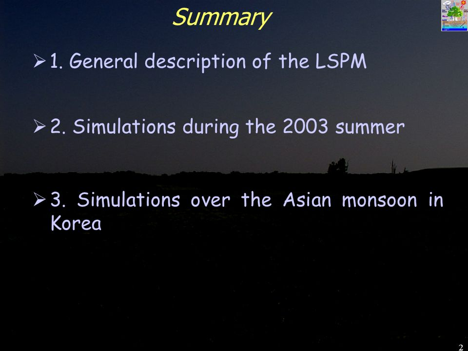 2 Summary 1. General description of the LSPM 2. Simulations during the 2003 summer 3.