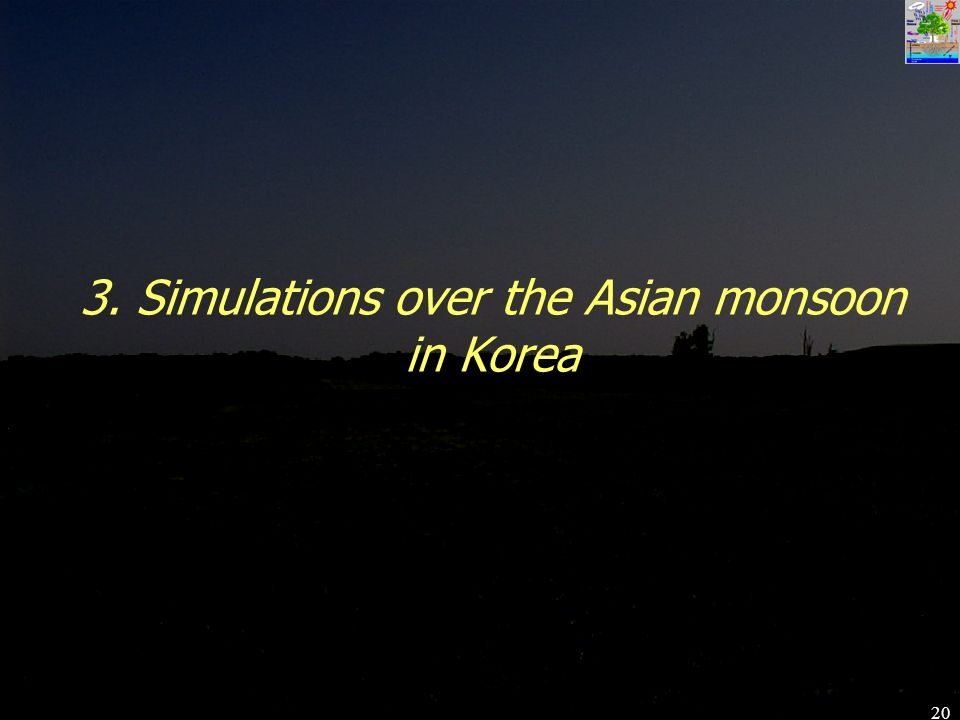 20 3. Simulations over the Asian monsoon in Korea