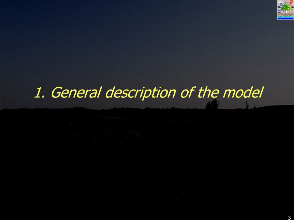 3 1. General description of the model