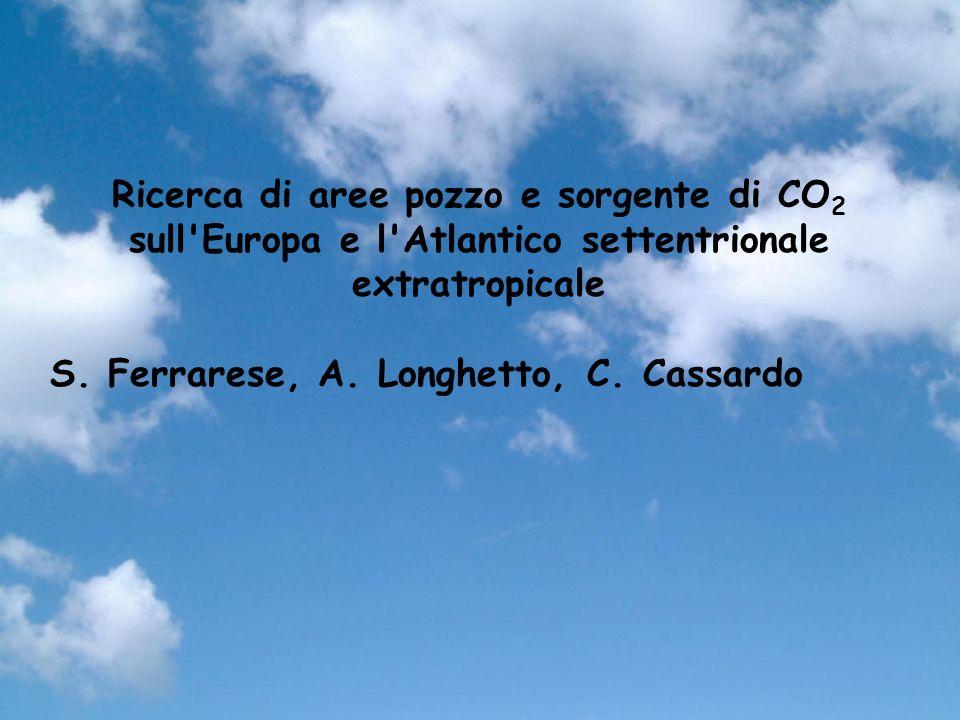 Ricerca di aree pozzo e sorgente di CO 2 sull Europa e l Atlantico settentrionale extratropicale S.