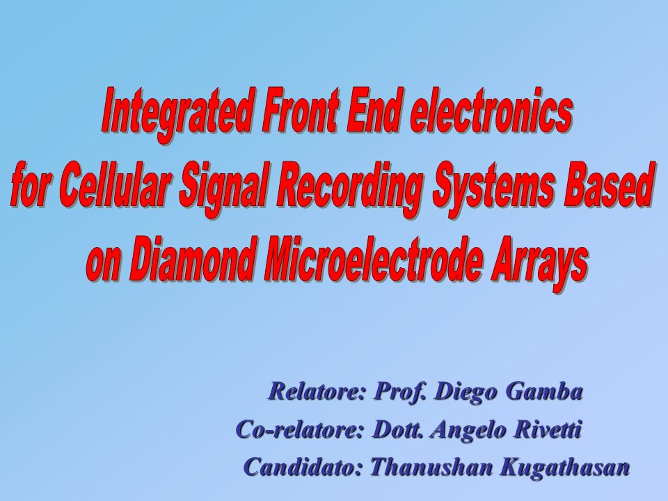 2 Introduzione Obiettivo Studiare la fattibilità di unelettronica integrata di Front End per amplificare e filtrare i segnali elettrici cellulari letti da microelettrodi in diamante.