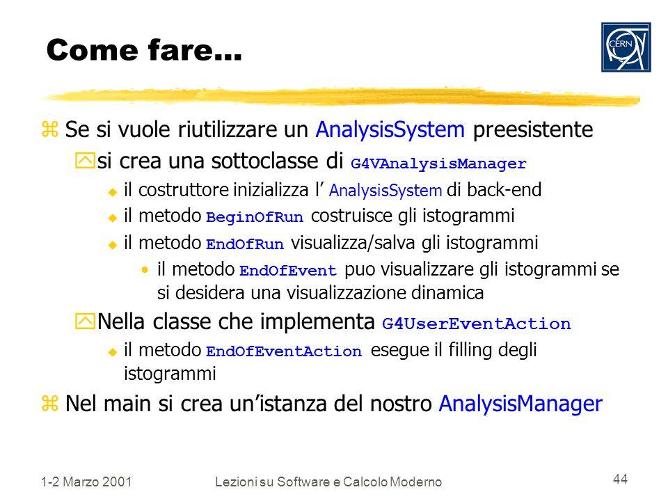 1-2 Marzo 2001Lezioni su Software e Calcolo Moderno 44 Come fare...