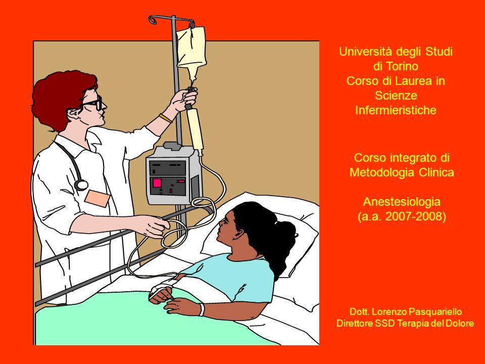Università degli Studi di Torino Corso di Laurea in Scienze Infermieristiche Corso integrato di Metodologia Clinica Anestesiologia (a.a.