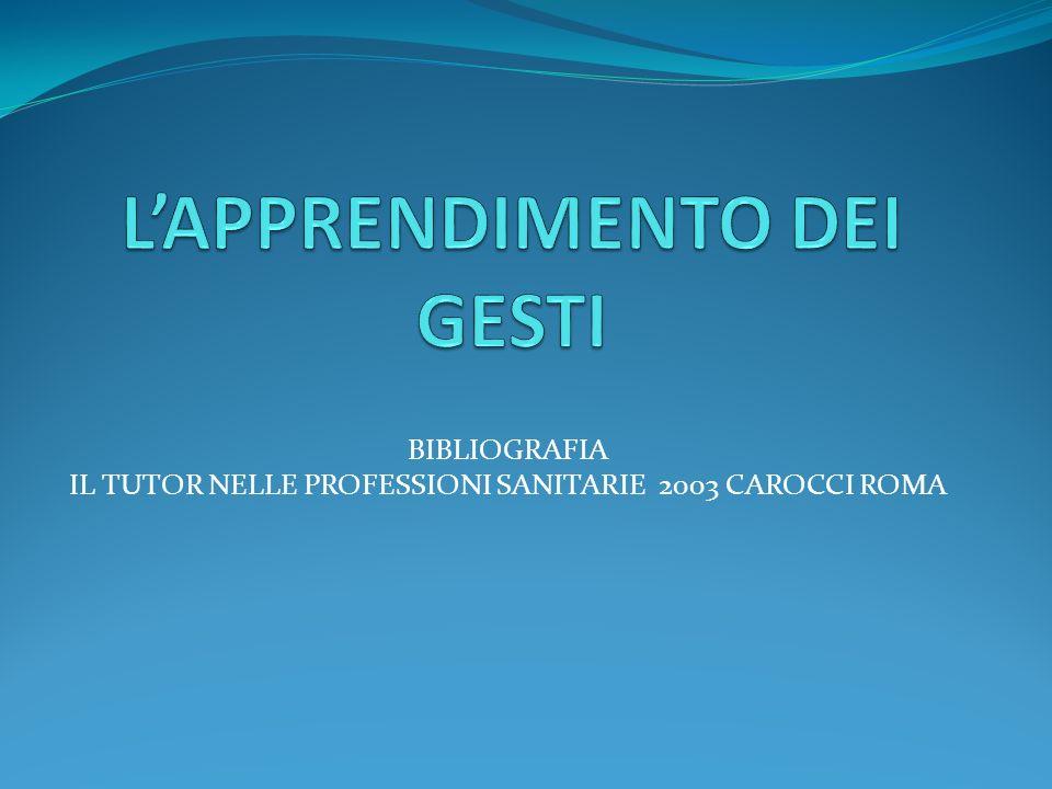 BIBLIOGRAFIA IL TUTOR NELLE PROFESSIONI SANITARIE 2003 CAROCCI ROMA