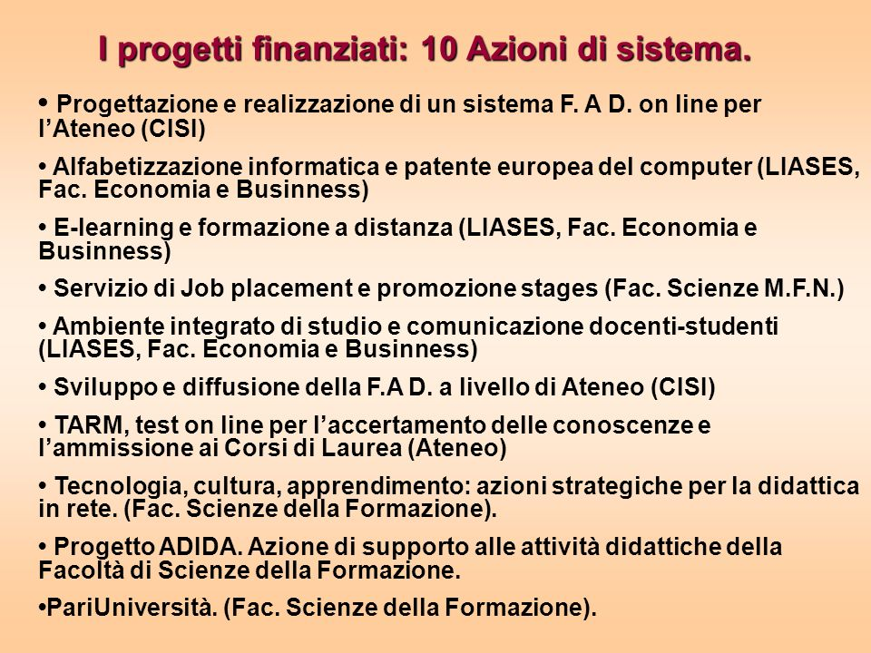 I progetti finanziati: 10 Azioni di sistema. Progettazione e realizzazione di un sistema F.