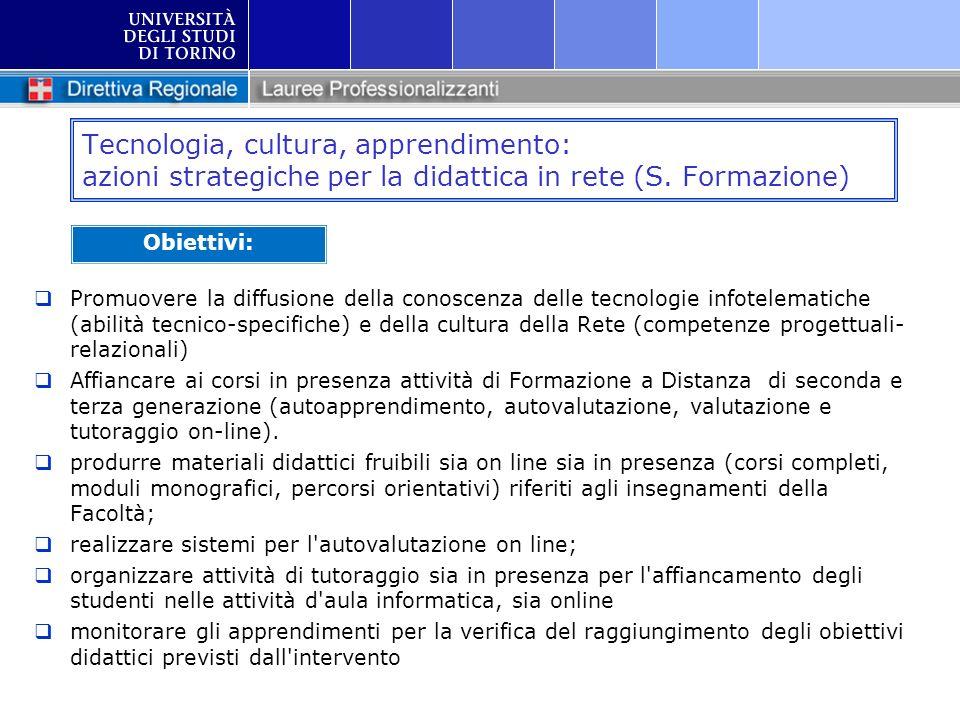 Tecnologia, cultura, apprendimento: azioni strategiche per la didattica in rete (S. Formazione) Promuovere la diffusione della conoscenza delle tecnol