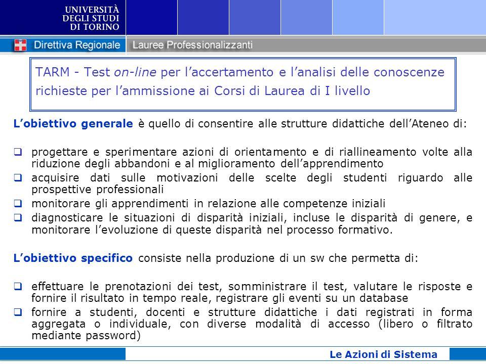 TARM - Test on-line per laccertamento e lanalisi delle conoscenze richieste per lammissione ai Corsi di Laurea di I livello Lobiettivo generale è quel