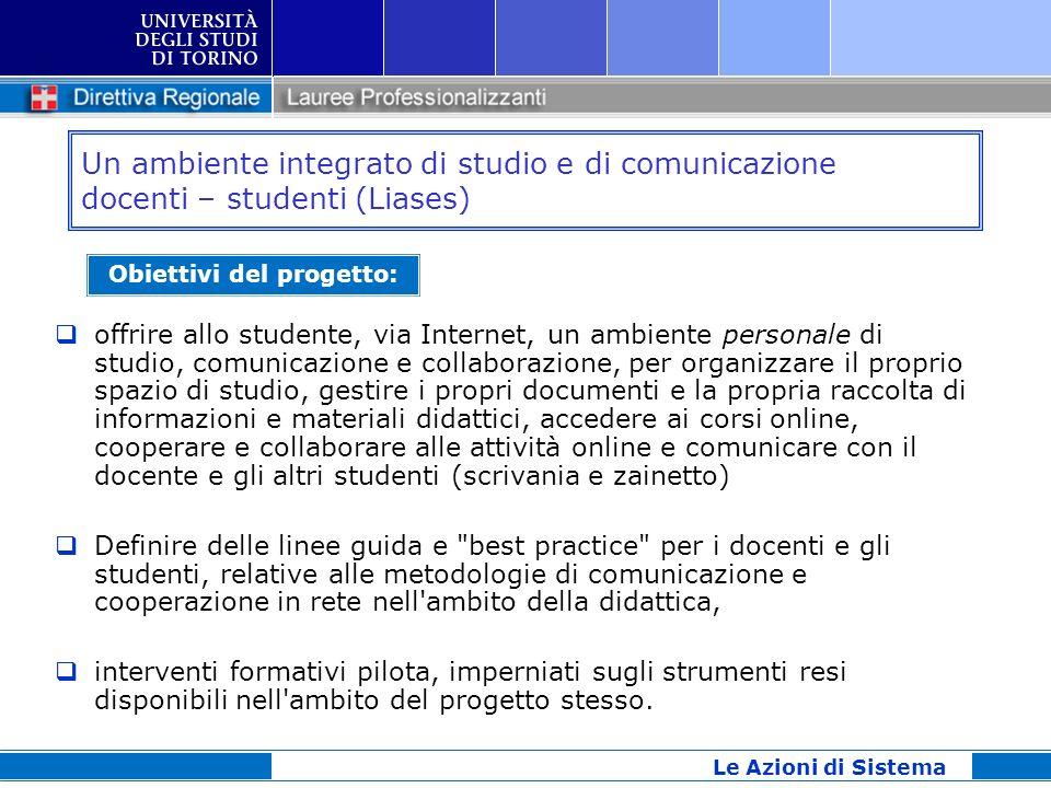 Un ambiente integrato di studio e di comunicazione docenti – studenti (Liases) offrire allo studente, via Internet, un ambiente personale di studio, c