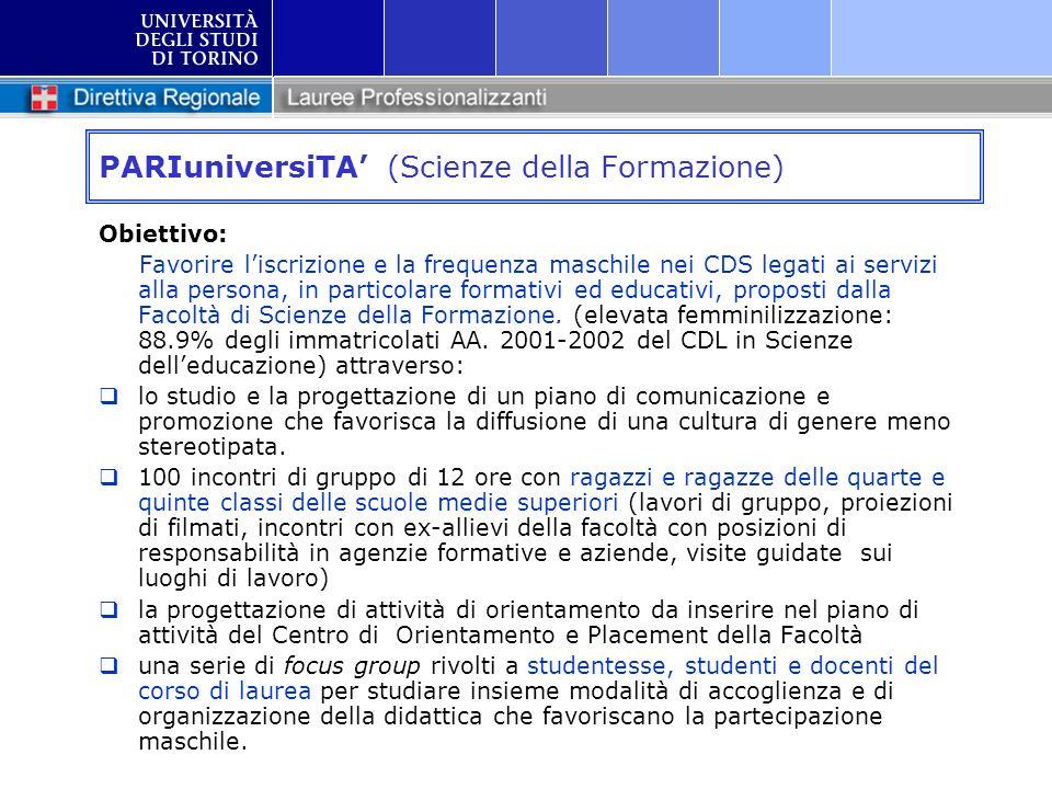 PARIuniversiTA (Scienze della Formazione) Obiettivo: Favorire liscrizione e la frequenza maschile nei CDS legati ai servizi alla persona, in particola