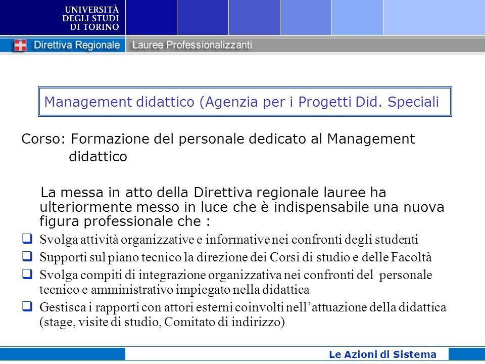 Management didattico (Agenzia per i Progetti Did. Speciali Corso: Formazione del personale dedicato al Management didattico La messa in atto della Dir