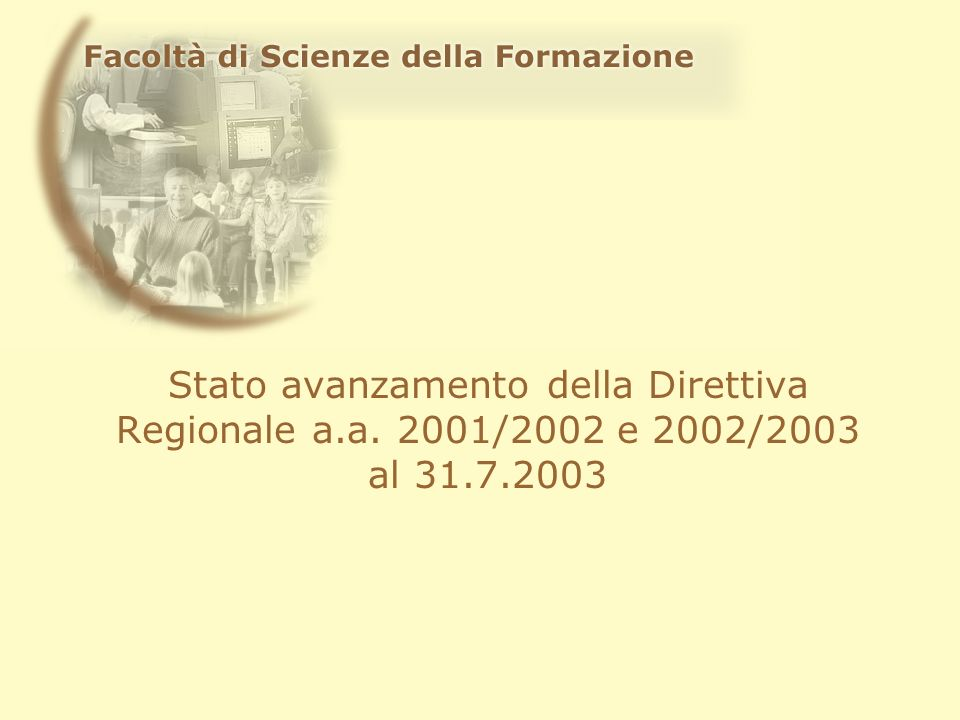 Azioni finanziate Corso di Studi in Scienze dellEducazione: indirizzo Formatore.