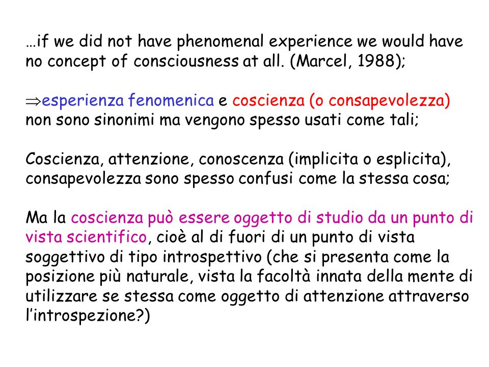 …if we did not have phenomenal experience we would have no concept of consciousness at all.
