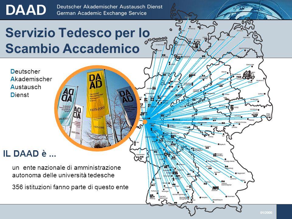 01/2006 un ente nazionale di amministrazione autonoma delle università tedesche 356 istituzioni fanno parte di questo ente Deutscher Akademischer Austausch Dienst IL DAAD è...