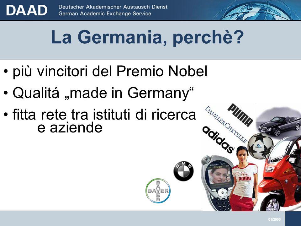 01/2006 più vincitori del Premio Nobel Qualitá made in Germany fitta rete tra istituti di ricerca e aziende La Germania, perchè