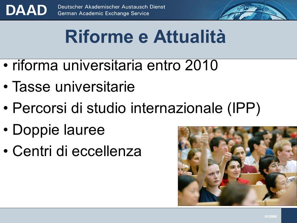 01/2006 riforma universitaria entro 2010 Tasse universitarie Percorsi di studio internazionale (IPP) Doppie lauree Centri di eccellenza Riforme e Attualità