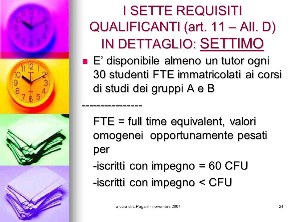 a cura di L.Pagani - novembre 200724 I SETTE REQUISITI QUALIFICANTI (art.