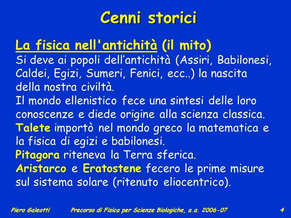 Piero GaleottiPrecorso di Fisica per Scienze Biologiche, a.a.2006-07 14 Nel S.I.