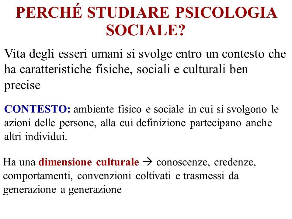 Vita degli esseri umani si svolge entro un contesto che ha caratteristiche fisiche, sociali e culturali ben precise CONTESTO: ambiente fisico e social