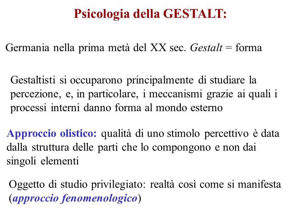 Psicologia della GESTALT: Approccio olistico: qualità di uno stimolo percettivo è data dalla struttura delle parti che lo compongono e non dai singoli