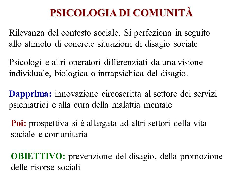 Rilevanza del contesto sociale. Si perfeziona in seguito allo stimolo di concrete situazioni di disagio sociale Psicologi e altri operatori differenzi