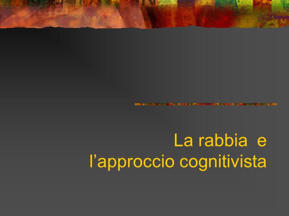 La rabbia e lapproccio cognitivista