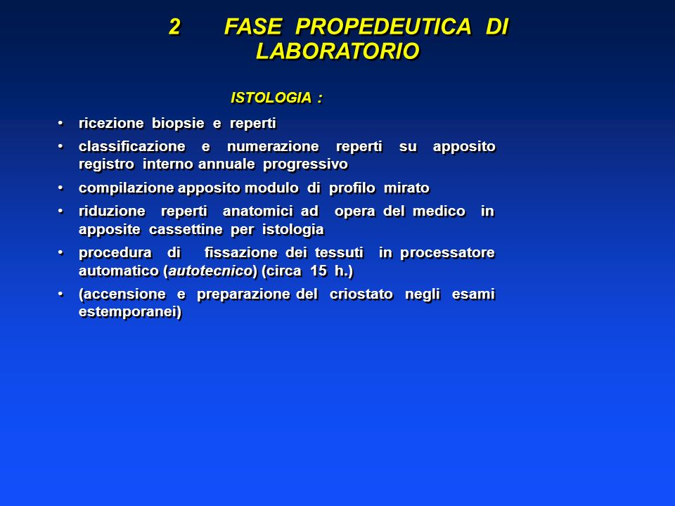 ISTOLOGIA : ricezione biopsie e reperti classificazione e numerazione reperti su apposito registro interno annuale progressivo compilazione apposito m