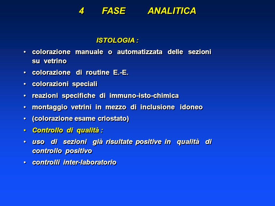 ISTOLOGIA : colorazione manuale o automatizzata delle sezioni su vetrino colorazione di routine E.-E. colorazioni speciali reazioni specifiche di immu