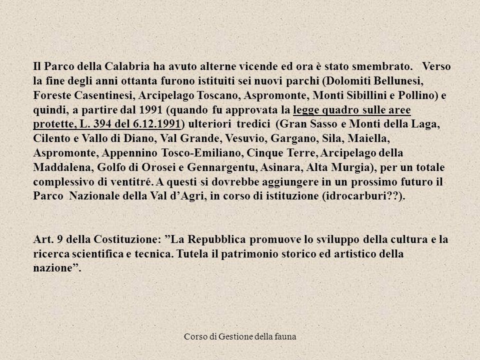 Corso di Gestione della fauna Il Parco della Calabria ha avuto alterne vicende ed ora è stato smembrato.
