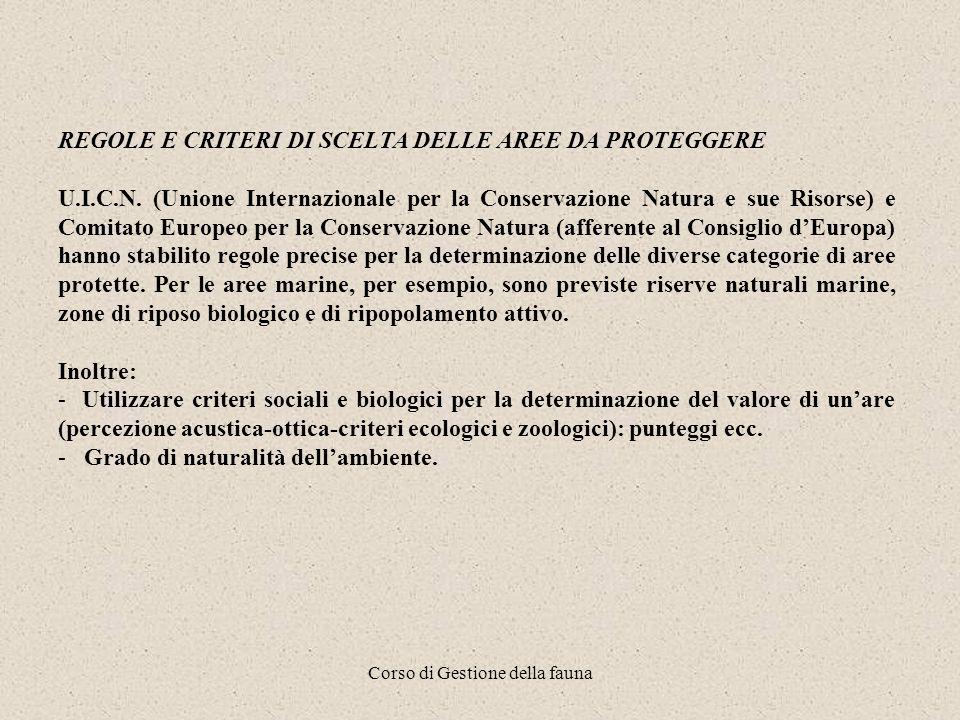 Corso di Gestione della fauna REGOLE E CRITERI DI SCELTA DELLE AREE DA PROTEGGERE U.I.C.N.