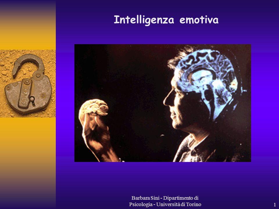 Barbara Sini - Dipartimento di Psicologia - Università di Torino1 Intelligenza emotiva