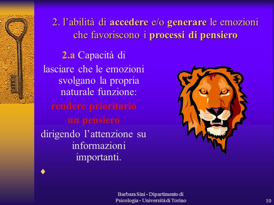 Barbara Sini - Dipartimento di Psicologia - Università di Torino10 2.a Capacità di lasciare che le emozioni svolgano la propria naturale funzione: ren
