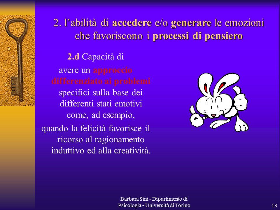 Barbara Sini - Dipartimento di Psicologia - Università di Torino13 2.d Capacità di avere un approccio differenziato ai problemi specifici sulla base d