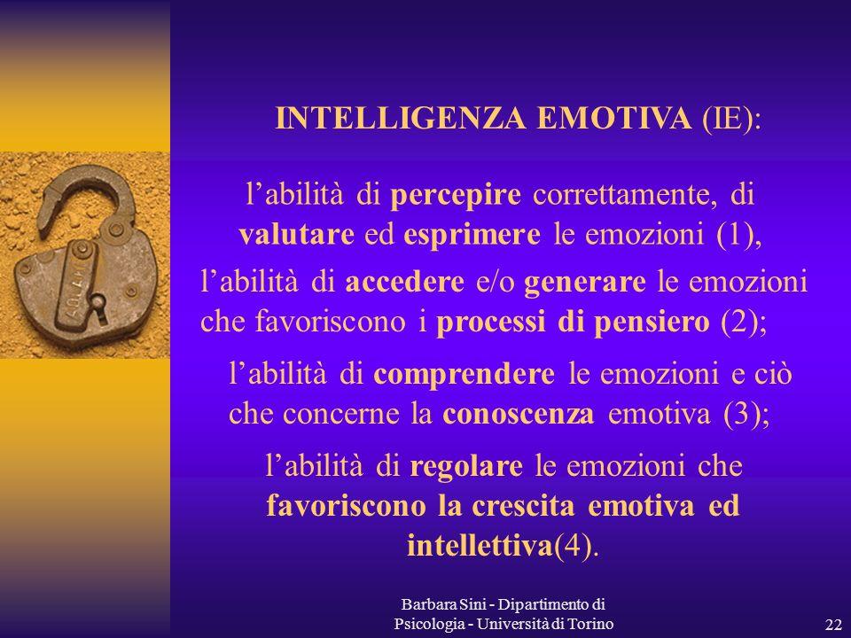 Barbara Sini - Dipartimento di Psicologia - Università di Torino22 labilità di percepire correttamente, di valutare ed esprimere le emozioni (1), labi