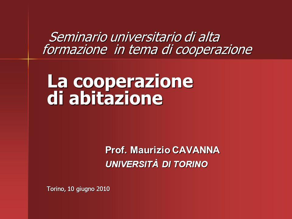 Seminario universitario di alta formazione in tema di cooperazione La cooperazione di abitazione Seminario universitario di alta formazione in tema di cooperazione La cooperazione di abitazione Prof.