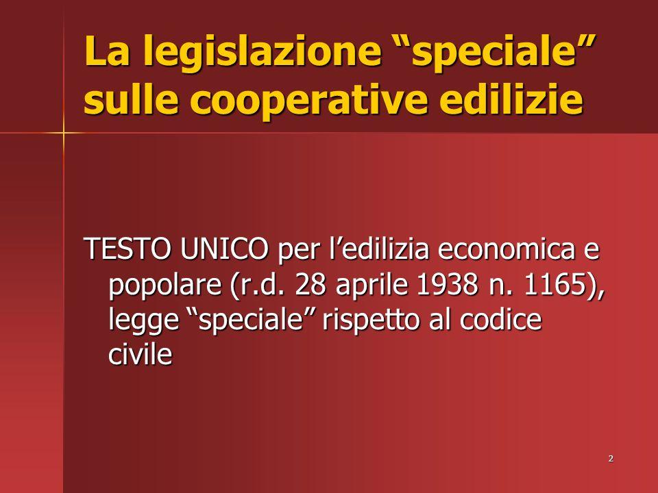 2 La legislazione speciale sulle cooperative edilizie TESTO UNICO per ledilizia economica e popolare (r.d.
