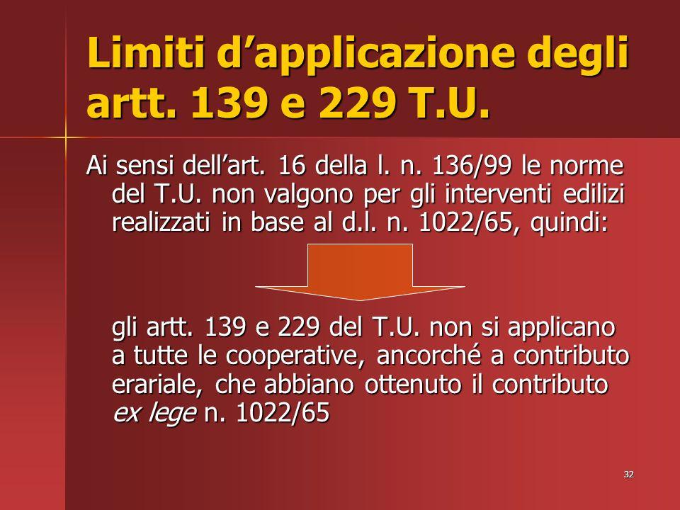 32 Limiti dapplicazione degli artt. 139 e 229 T.U.