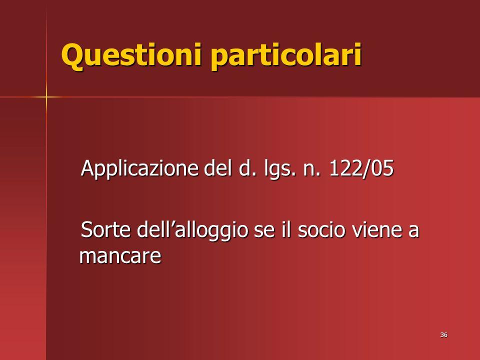 36 Questioni particolari Applicazione del d. lgs.