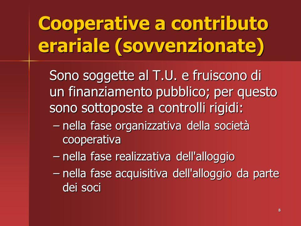 8 Cooperative a contributo erariale (sovvenzionate) Sono soggette al T.U.
