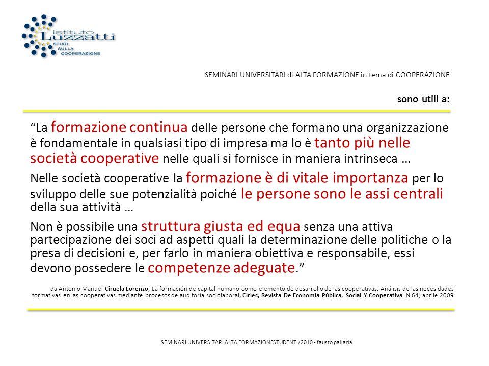 SEMINARI UNIVERSITARI ALTA FORMAZIONESTUDENTI/2010 - fausto pallarìa SEMINARI UNIVERSITARI di ALTA FORMAZIONE in tema di COOPERAZIONE si rivolgono a (2009):