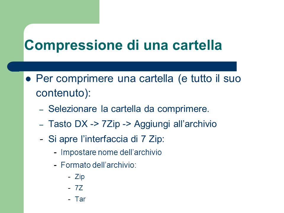 Compressione di una cartella Per comprimere una cartella (e tutto il suo contenuto): – Selezionare la cartella da comprimere.