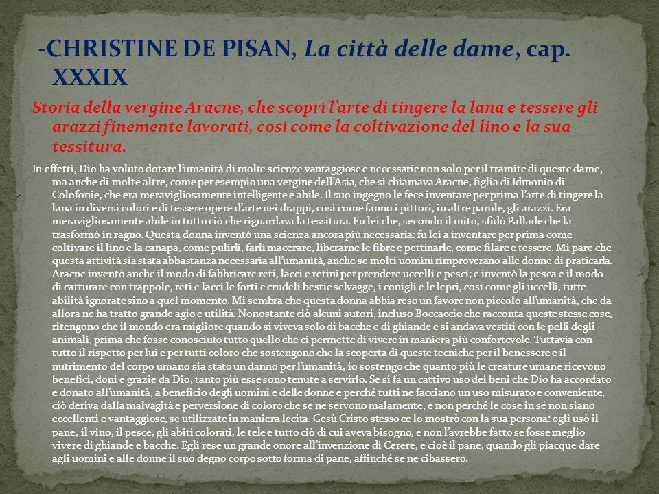 -CHRISTINE DE PISAN, La città delle dame, cap. XXXIX Storia della vergine Aracne, che scoprì larte di tingere la lana e tessere gli arazzi finemente l