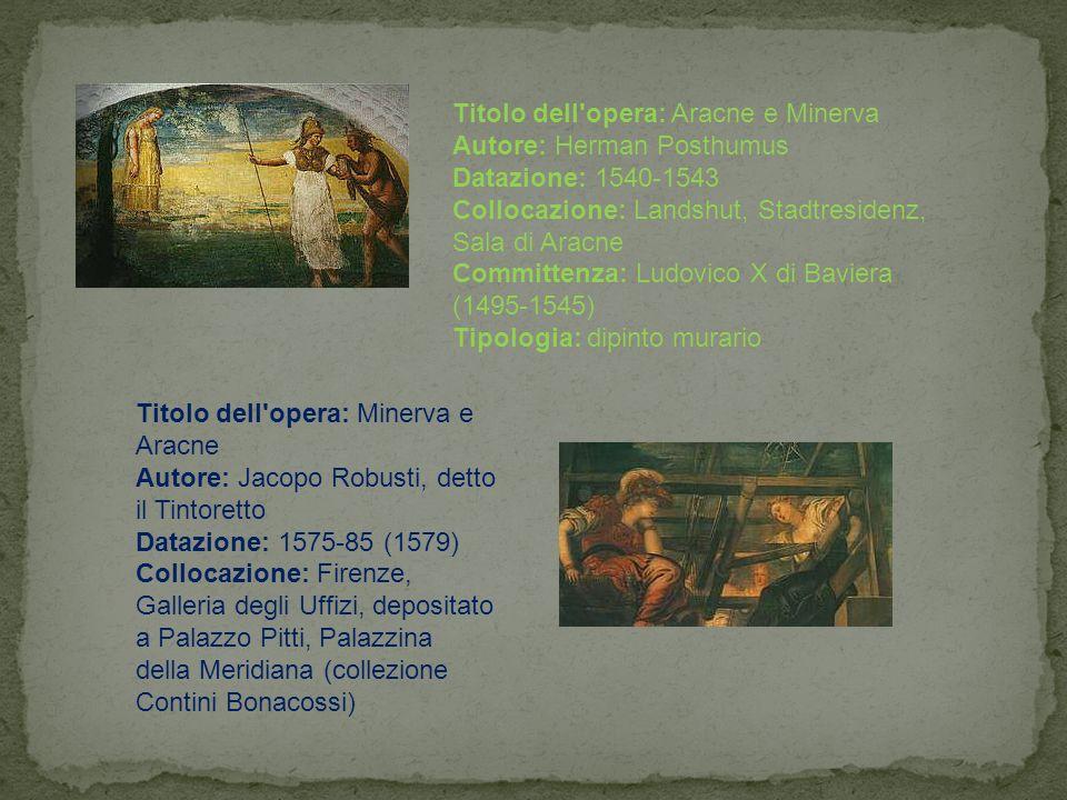 Titolo dell'opera: Aracne e Minerva Autore: Herman Posthumus Datazione: 1540-1543 Collocazione: Landshut, Stadtresidenz, Sala di Aracne Committenza: L