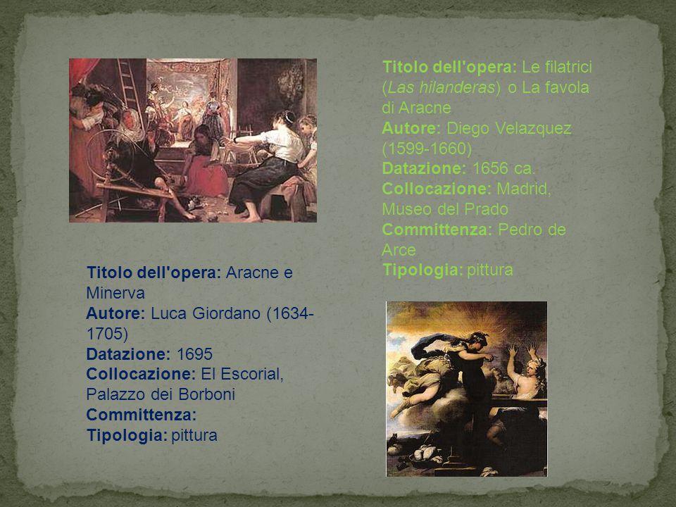 Titolo dell'opera: Le filatrici (Las hilanderas) o La favola di Aracne Autore: Diego Velazquez (1599-1660) Datazione: 1656 ca. Collocazione: Madrid, M