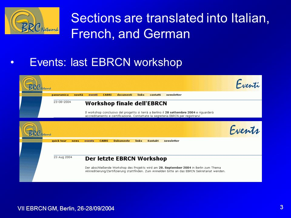 VII EBRCN GM, Berlin, 26-28/09/2004 4 Section updates Documents: preliminary results of the WP3 enquiry