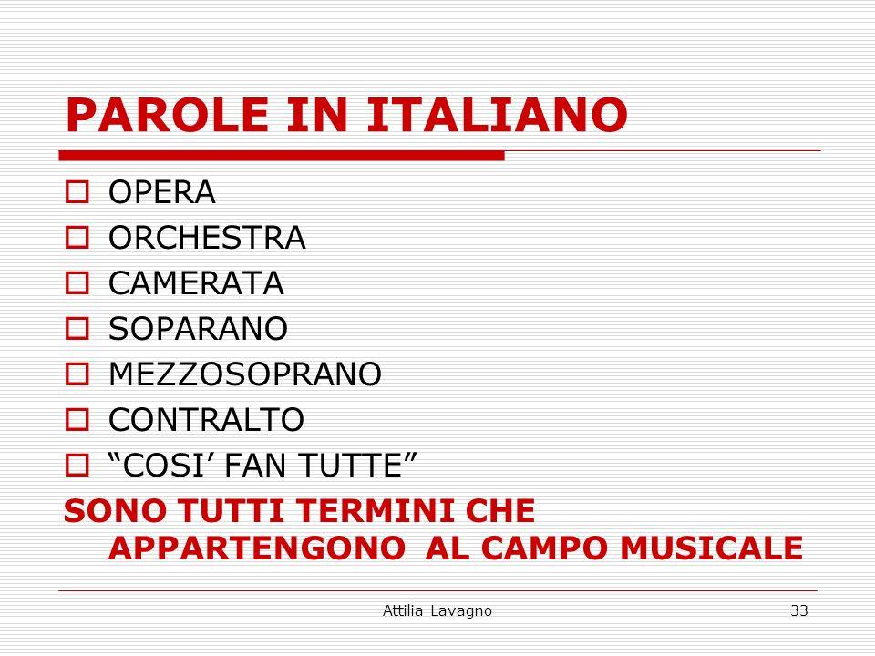 Attilia Lavagno33 PAROLE IN ITALIANO OPERA ORCHESTRA CAMERATA SOPARANO MEZZOSOPRANO CONTRALTO COSI FAN TUTTE SONO TUTTI TERMINI CHE APPARTENGONO AL CAMPO MUSICALE