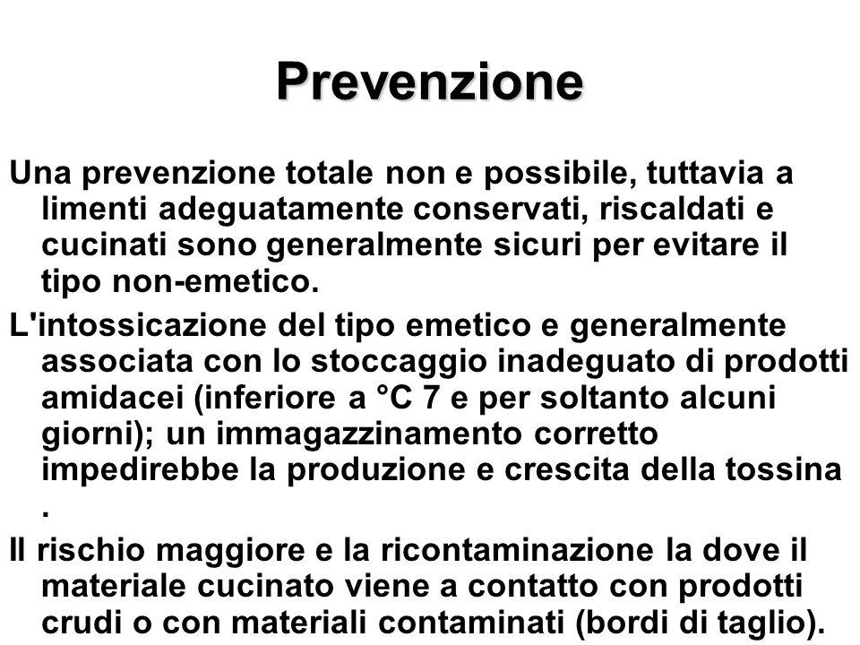 Prevenzione Una prevenzione totale non e possibile, tuttavia a limenti adeguatamente conservati, riscaldati e cucinati sono generalmente sicuri per ev
